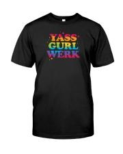 Yass Gurl Werk Classic T-Shirt front