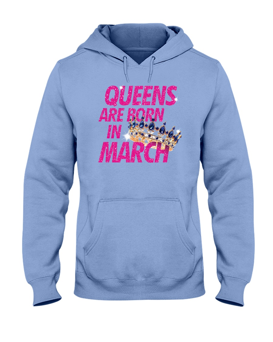 Queens Are Born in March Hooded Sweatshirt