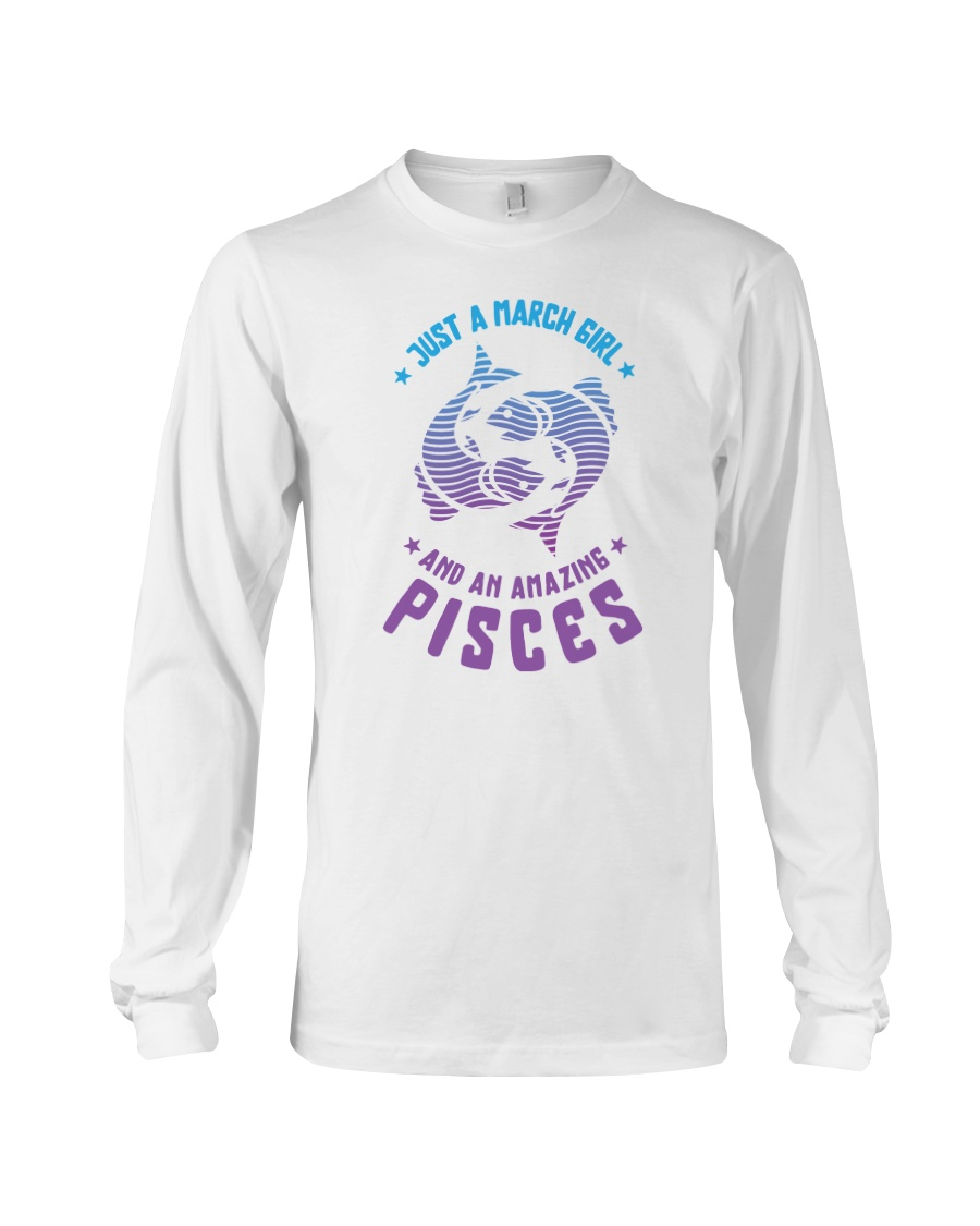 March Girl an Amazing Pisces Long Sleeve Tee