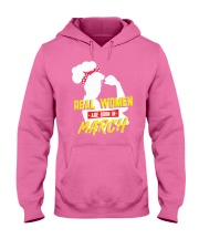 Real Women are Born in March Hooded Sweatshirt thumbnail