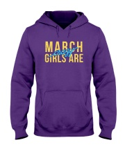 March Girls are Crazy Hooded Sweatshirt front