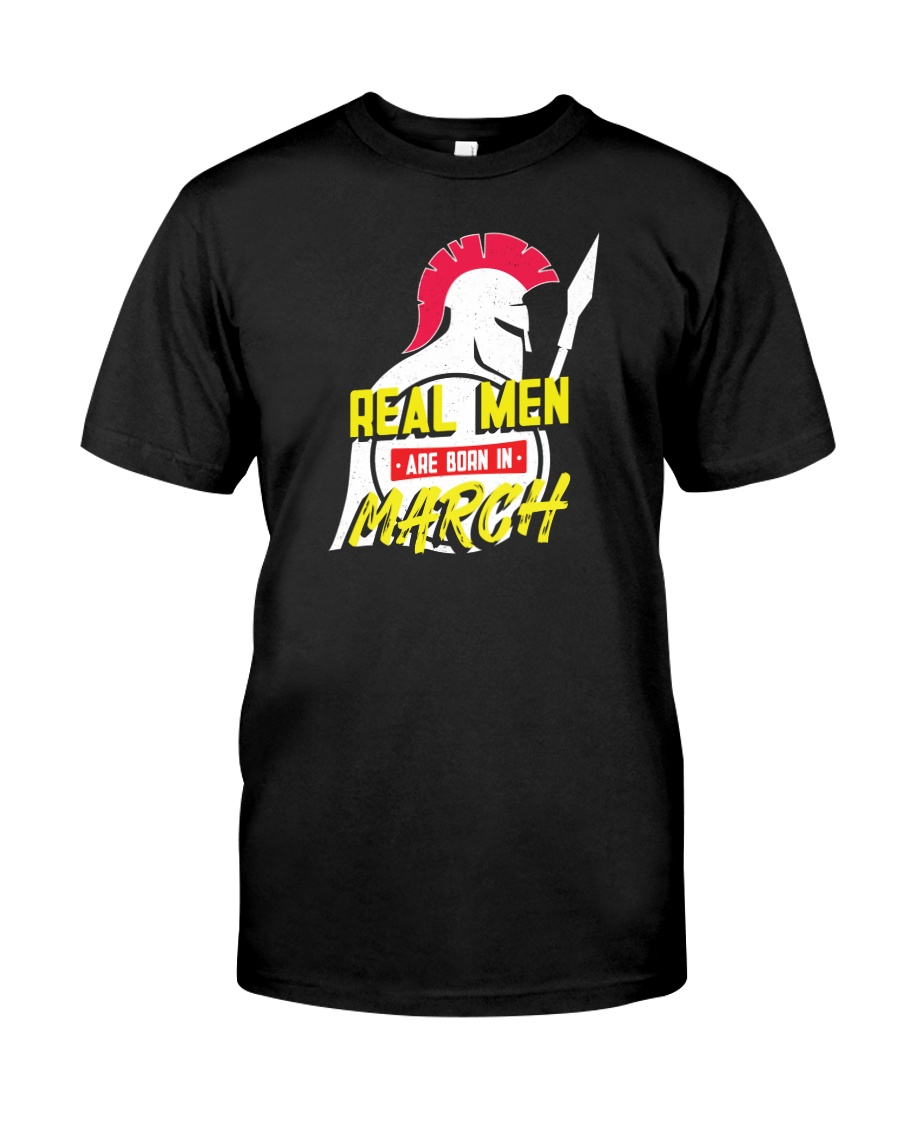 Real Men are Born in March Classic T-Shirt