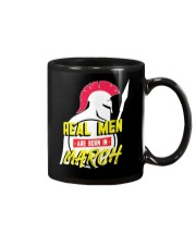 Real Men are Born in March Mug front