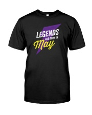 Legends Are Born in May Classic T-Shirt front