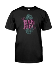 Beach Please Classic T-Shirt front