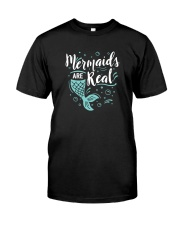 Mermaids Are Real Classic T-Shirt front