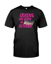 Queens Are Born in October Classic T-Shirt front