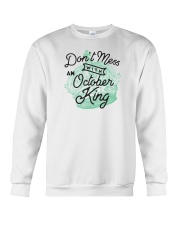 Don't Mess With an October King Crewneck Sweatshirt thumbnail