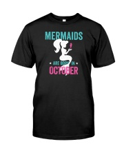 Mermaids Are Born in October Classic T-Shirt front