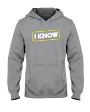 I Know Hooded Sweatshirt tile