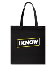 I Know Tote Bag tile
