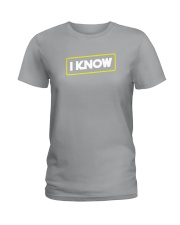 I Know Ladies T-Shirt thumbnail