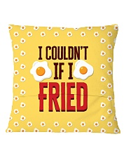 I Couldn't If I Fried Square Pillowcase back