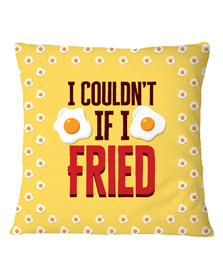 I Couldn't If I Fried Square Pillowcase