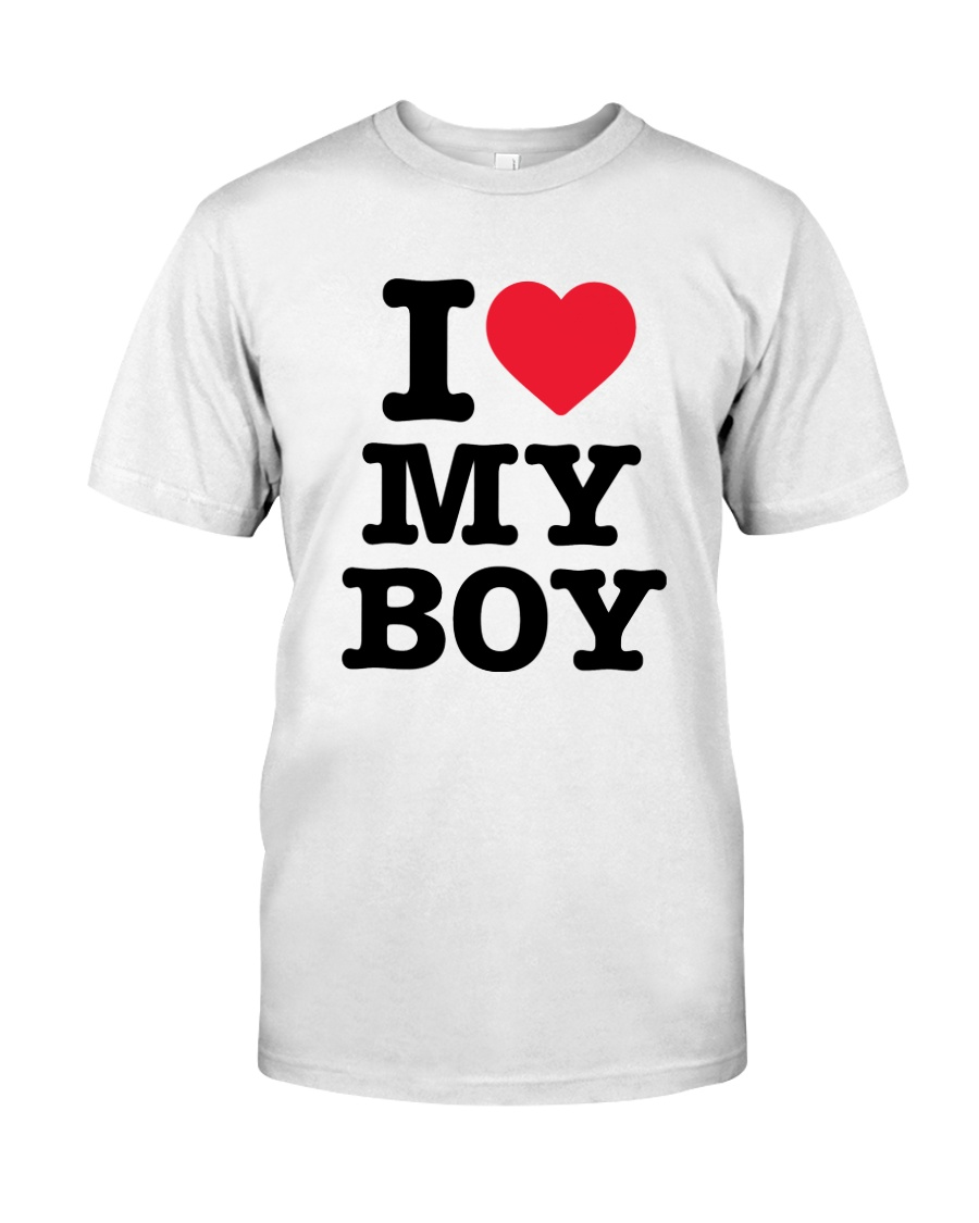 I Love My Boy Classic T-Shirt