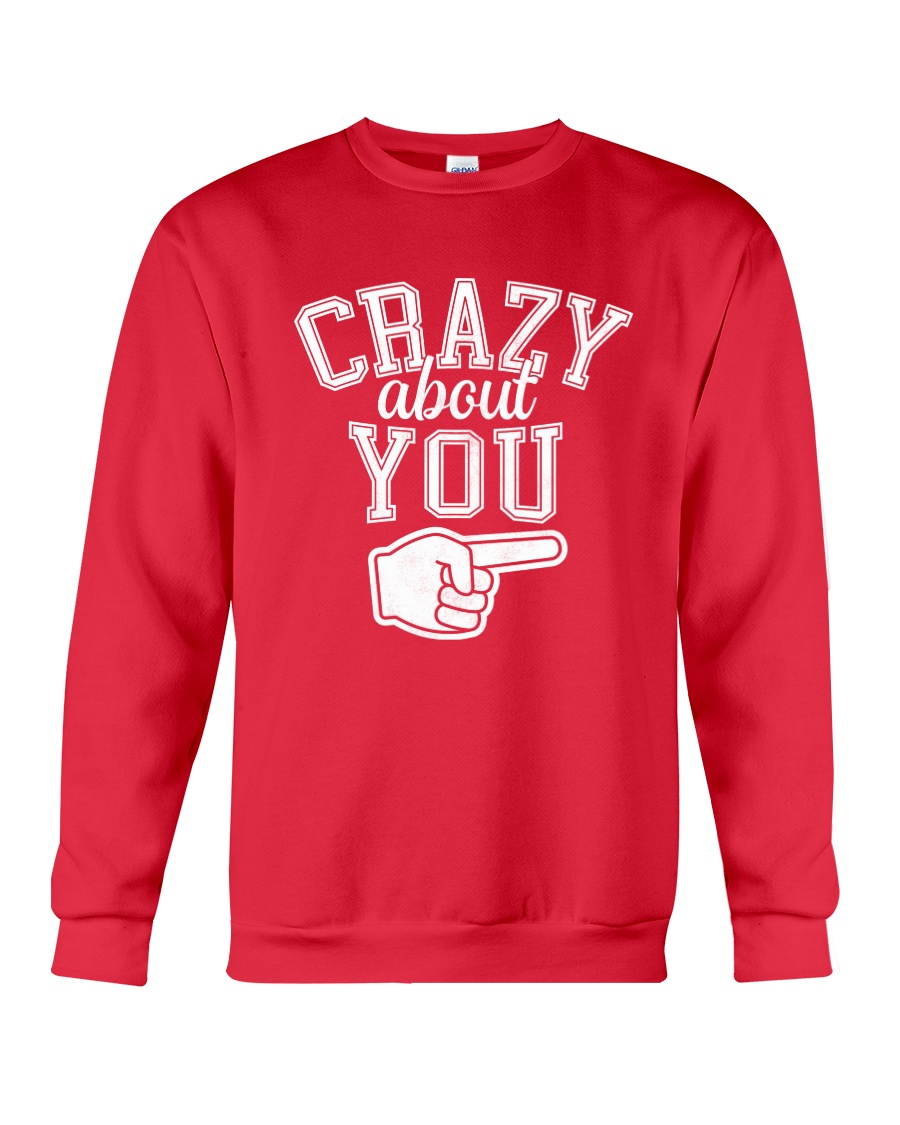 Crazy About You Right Crewneck Sweatshirt