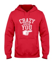 Crazy About You Right Hooded Sweatshirt thumbnail