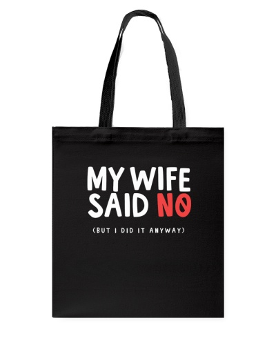 My Wife Said No