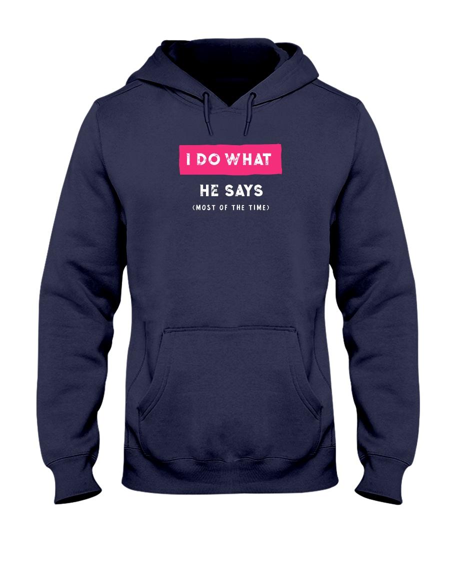 I Do What He Says Hooded Sweatshirt