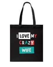 I Love My Crazy Wife Tote Bag thumbnail
