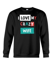 I Love My Crazy Wife Crewneck Sweatshirt thumbnail