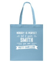Nobody is Perfect Except Smith Tote Bag thumbnail