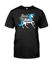 Born to be a Unicorn Classic T-Shirt front