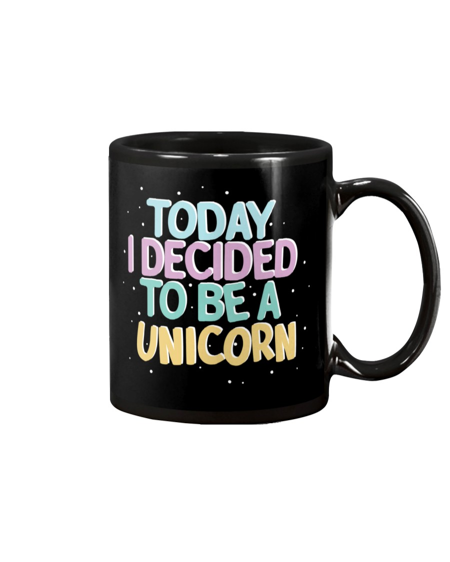 I Decided to be a Unicorn Mug