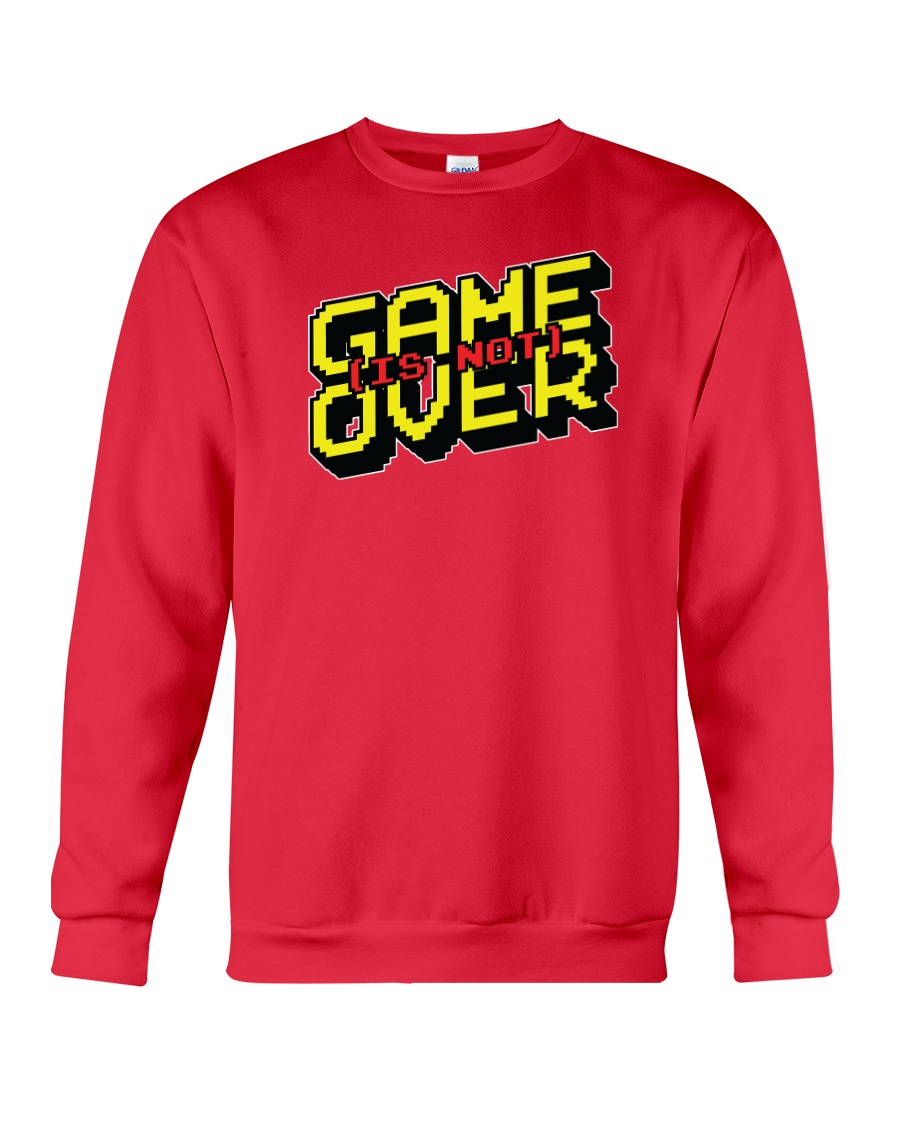 Game Is Not Over Crewneck Sweatshirt