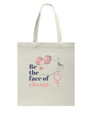 Be the Face of Change Tote Bag back