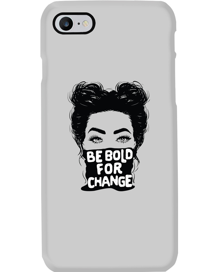 Be Bold For Change Phone Case