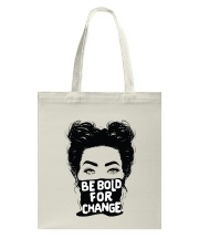 Be Bold For Change Tote Bag back