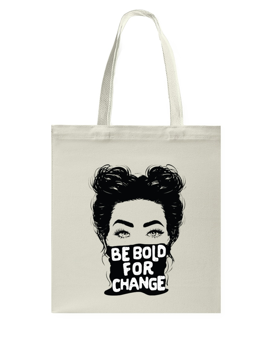 Be Bold For Change Tote Bag