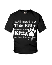 ALL I NEED IS THIS KITTY Youth T-Shirt thumbnail