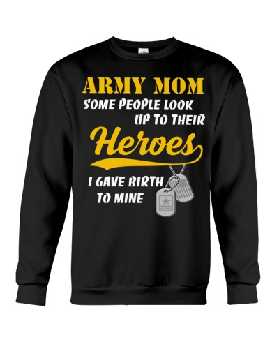 ARMY MOM Love Your HERO  You Gave Birth To YOURS