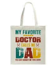 My Favorite Doctor Calls Me Dad Tote Bag thumbnail