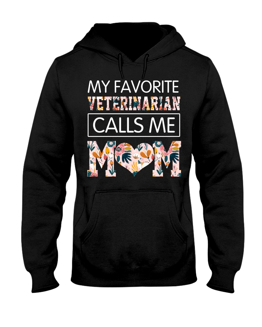 My Favorite Veterinarian Call Me Mom Hooded Sweatshirt