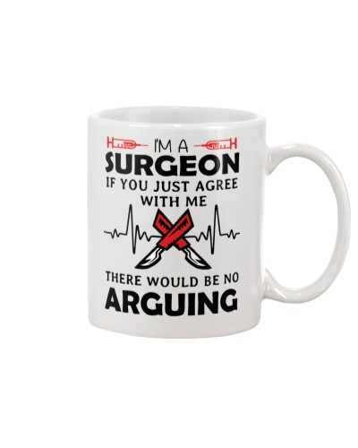 Surgeon There Would Be No Arguing