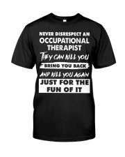 Never Disrespect An Occupational Therapist Classic T-Shirt thumbnail