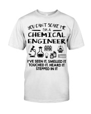 Chemical Engineer You Can't Scare Me Classic T-Shirt thumbnail