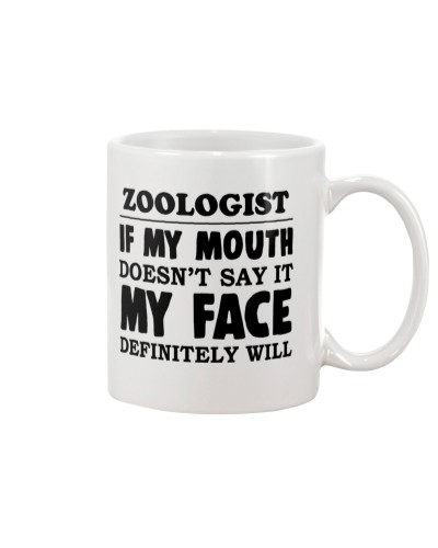Zoologist If My Mouth Doesnt Say It