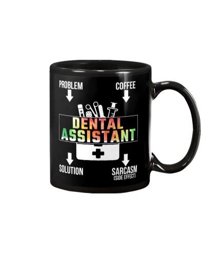 Problem Coffee Sarcasm Dental Assistant