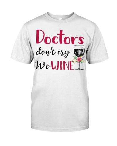 Doctors Dont Cry We Wine