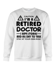 Retired Doctor Have Stories and All Day Crewneck Sweatshirt thumbnail