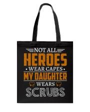 My Daughter Wears Scrubs Tote Bag thumbnail