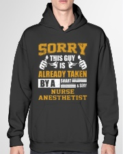 Sorry This Guy Taken By Nurse Anesthetist Hooded Sweatshirt garment-hooded-sweatshirt-front-04