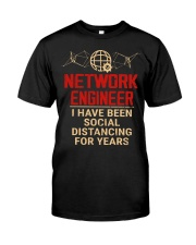 Network Engineer Has Been Social Distancing Classic T-Shirt front