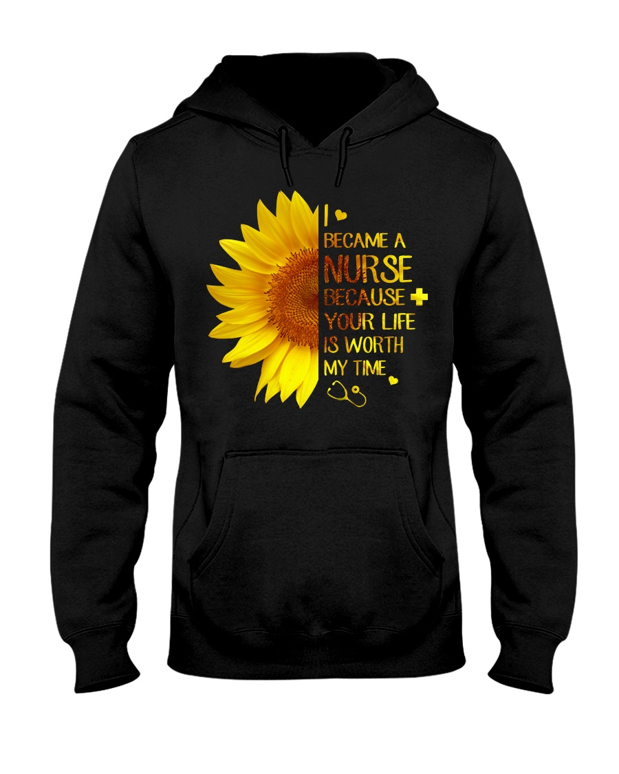 I Became A Nurse Because Your life Hooded Sweatshirt