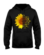 I Became A Nurse Because Your life Hooded Sweatshirt front