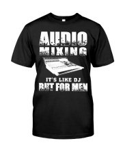 Audio Mixing Like DJ But For Men Classic T-Shirt front